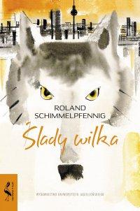 Ślady wilka - Roland Schimmelpfennig - ebook
