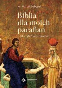 Biblia dla moich parafian. Jak czytać, aby rozumieć. Tom II. Dobra Nowina - Marcel Debyser - ebook