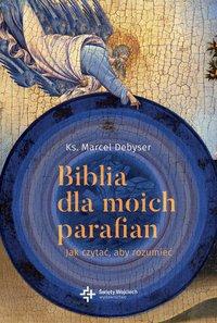 Biblia dla moich parafian. Jak czytać, aby rozumieć. Tom I - Marcel Debyser - ebook