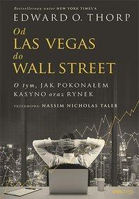 Od Las Vegas do Wall Street. O tym, jak pokonałem kasyno oraz rynek - Edward O. Thorp (Author) - ebook