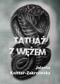Tatuaż z wężem - Jolanta Knitter-Zakrzewska - ebook