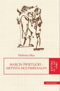 Marcin Świetlicki – artysta multimedialny - Malwina Mus - ebook