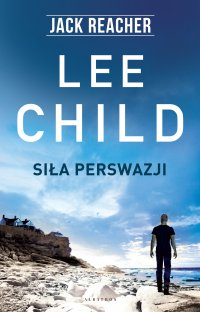 Siła perswazji - Lee Child - ebook