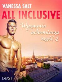 All inclusive - Wyznania ochroniarza: część 2 - Vanessa Salt - ebook