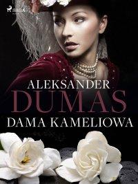 Dama Kameliowa - Alexandre Dumas - ebook