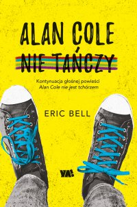 Alan Cole nie tańczy - Eric Bell - ebook