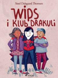 Wips i Klub Drakuli - Sissel Dalsgaard Thomsen - ebook