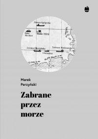 Zabrane przez morze - Marek Perzyński - ebook