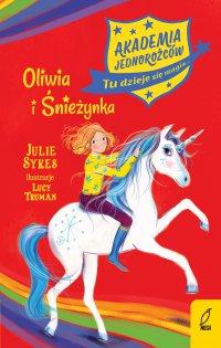 Akademia Jednorożców. Oliwia i Śnieżynka. Tom 6 - Julia Sykes - ebook