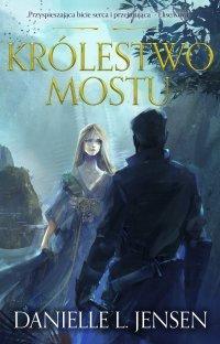 Królestwo Mostu - Danielle L Jensen - ebook