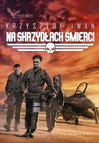 Na skrzydłach śmierci - Krzysztof Iwan - ebook
