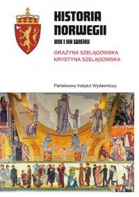 Historia Norwegii XIX i XX wieku - Grażyna Szelągowska - ebook