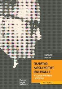 Pisarstwo Karola Wojtyły - Jana Pawła II w oczach krytyków i uczonych - Opracowanie zbiorowe - ebook