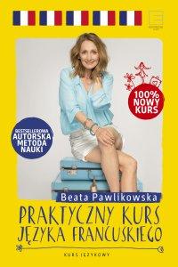 Praktyczny kurs języka francuskiego - Beata Pawlikowska - ebook