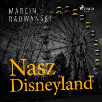 Nasz Disneyland - Marcin Radwański - audiobook