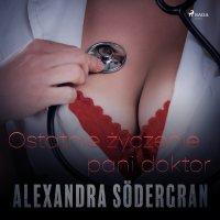 Ostatnie życzenie pani doktor - Alexandra Södergran - audiobook