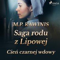 Saga rodu z Lipowej 10: Cień czarnej wdowy - Marian Piotr Rawinis - audiobook