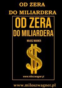 Odzera domiliardera - Miłosz Wagner - ebook