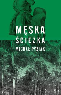 Męska ścieżka - Michał Pyziak - ebook