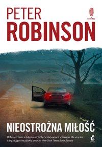 Nieostrożna miłość - Peter Robinson - ebook