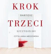Krok trzeci - Bartosz Szczygielski - audiobook