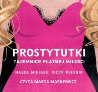 Prostytutki. Tajemnice płatnej miłości - Piotr Mieśnik - audiobook