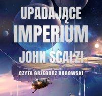 Upadające Imperium - John Scalzi - audiobook