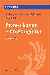 Prawo karne - część ogólna. Wydanie 6 - Julia Berg - ebook