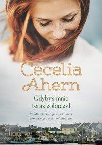 Gdybyś mnie teraz zobaczył - Cecelia Ahern - ebook