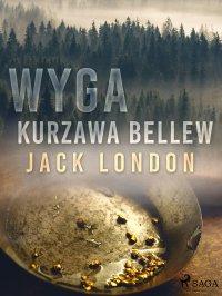 Wyga. Kurzawa Bellew - Jack London - ebook