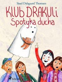 Klub Drakuli spotyka ducha - Sissel Dalsgaard Thomsen - ebook