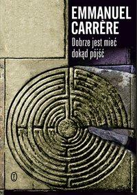 Dobrze jest mieć dokąd pójść - Emmanuel Carrère - ebook