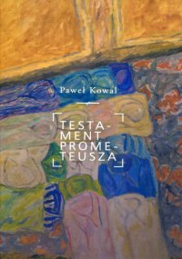Testament Prometeusza - Paweł Kowal - ebook