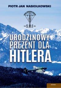 Urodzinowy prezent dla Hitlera - Piotr Jan Nasiołkowski - ebook