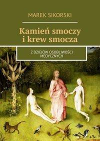 Kamień smoczy ikrew smocza - Marek Sikorski - ebook