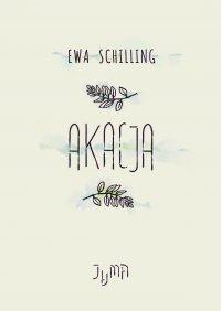 Akacja - Ewa Schilling - ebook