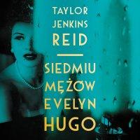 Siedmiu mężów Evelyn Hugo - Taylor Jenkins Reid - audiobook