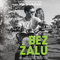 Bez żalu - Mia Sheridan - audiobook