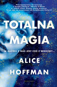 Totalna magia - Alice Hoffman - ebook
