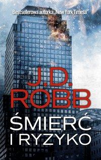 Śmierć i ryzyko - J.D. Robb - ebook