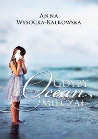 Gdyby ocean milczał - Anna Wysocka-Kalkowska - ebook