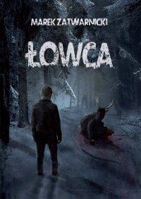Łowca - Marek Zatwarnicki - ebook