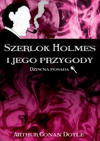 Szerlok Holmes i jego przygody. Dziwna posada - Arthur Conan Doyle - ebook
