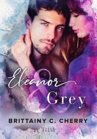 Eleanor & Grey - Brittainy C. Cherry - ebook