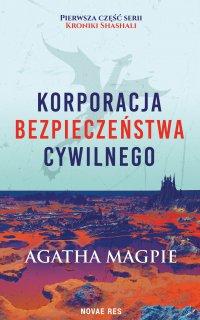 Korporacja Bezpieczeństwa Cywilnego - Agatha Magpie - ebook