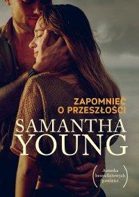 Zapomnieć o przeszłości - Samantha Young - ebook