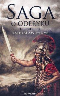 Saga o Oderyku - Radosław Pydyś - ebook