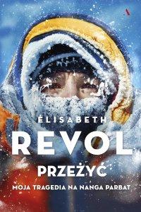 Przeżyć. Moja tragedia na Nanga Parbat - Elisabeth Revol - ebook