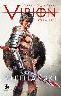 Virion 4. Szermierz - Andrzej Ziemiański - audiobook