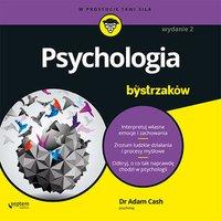 Psychologia dla bystrzaków. Wydanie II - Adam Cash - audiobook
